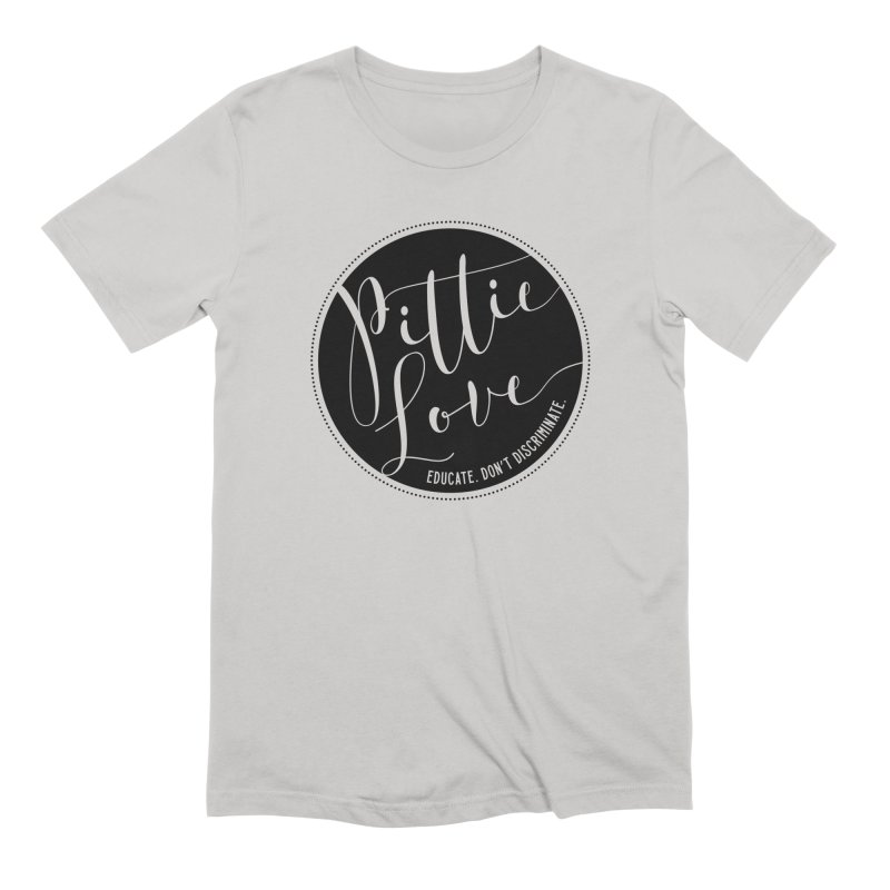 Pittie Love - Educate Don't Discriminate Men's Extra Soft T-Shirt by Pittie Chicks