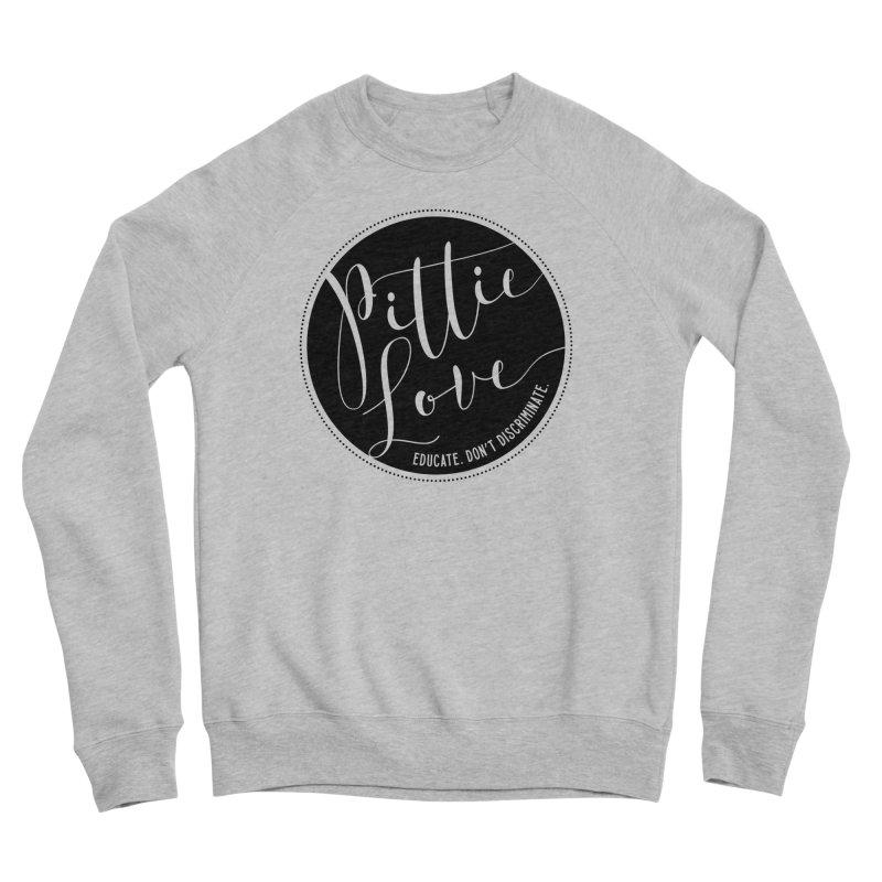 Pittie Love - Educate Don't Discriminate Men's Sponge Fleece Sweatshirt by Pittie Chicks