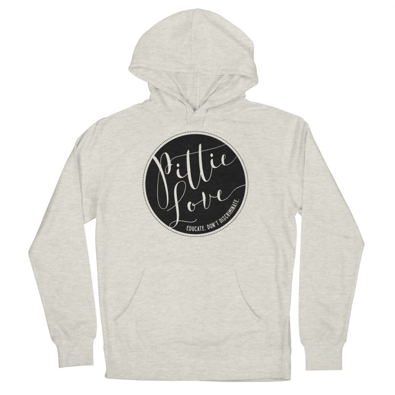 Pittie Love - Educate Don't Discriminate Men's French Terry Pullover Hoody by Pittie Chicks