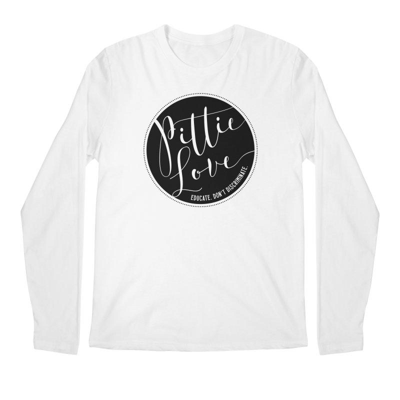 Pittie Love - Educate Don't Discriminate Men's Regular Longsleeve T-Shirt by Pittie Chicks