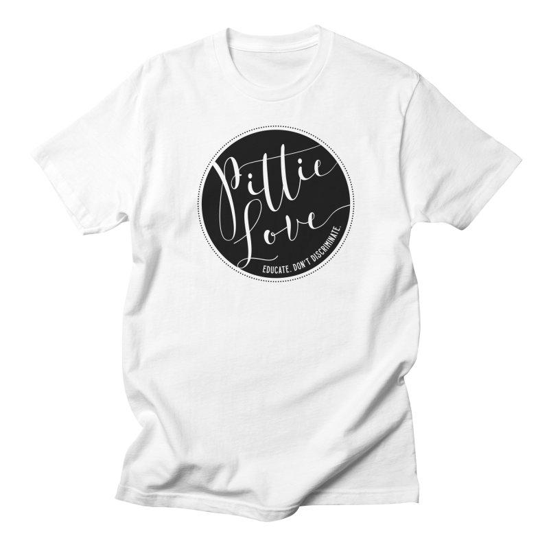 Pittie Love - Educate Don't Discriminate Men's Regular T-Shirt by Pittie Chicks