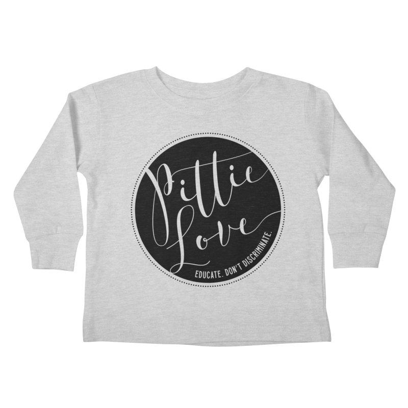 Pittie Love - Educate Don't Discriminate Kids Toddler Longsleeve T-Shirt by Pittie Chicks