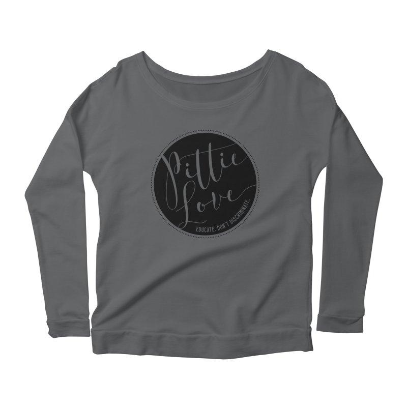 Pittie Love - Educate Don't Discriminate Women's Scoop Neck Longsleeve T-Shirt by Pittie Chicks