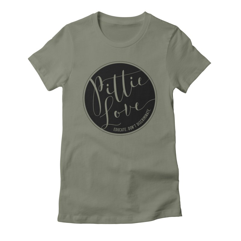 Pittie Love - Educate Don't Discriminate Women's Fitted T-Shirt by Pittie Chicks