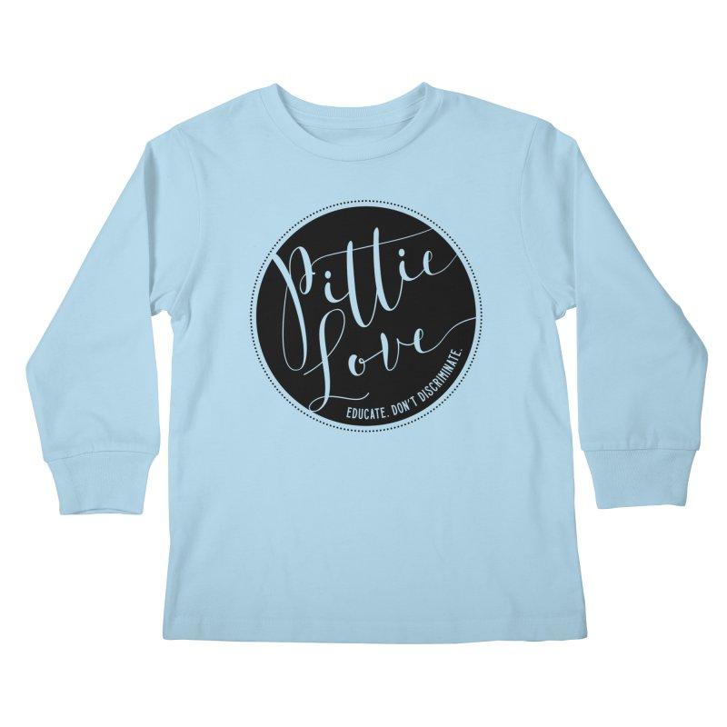 Pittie Love - Educate Don't Discriminate Kids Longsleeve T-Shirt by Pittie Chicks