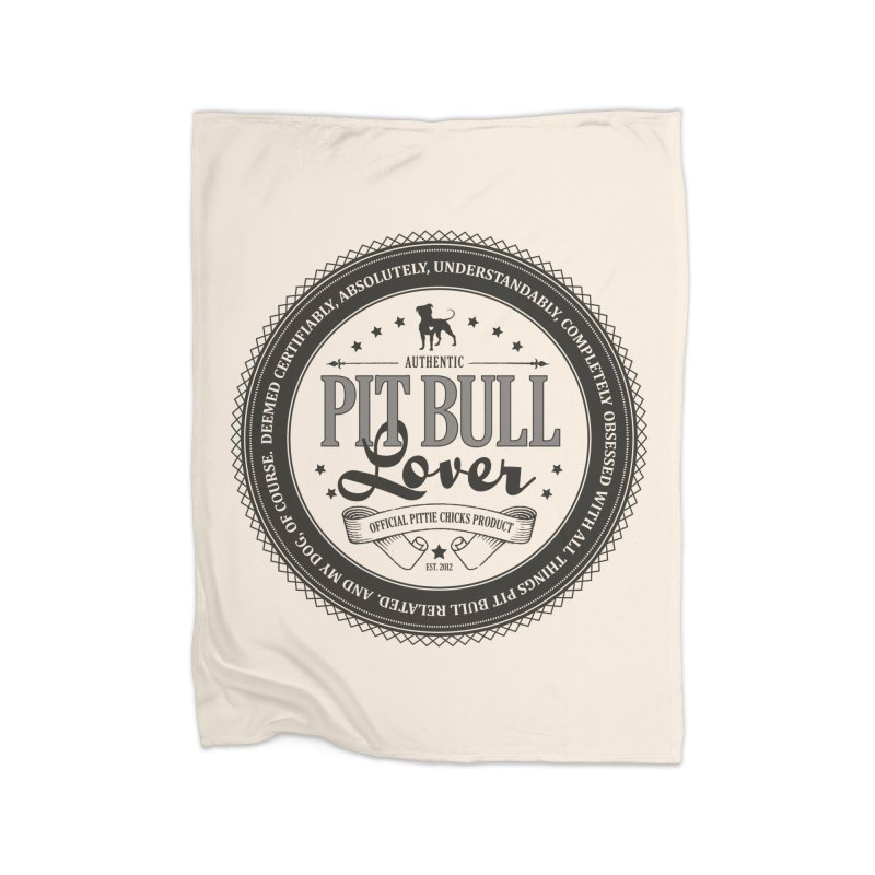 Authentic Pit Bull Lover Home Blanket by Pittie Chicks