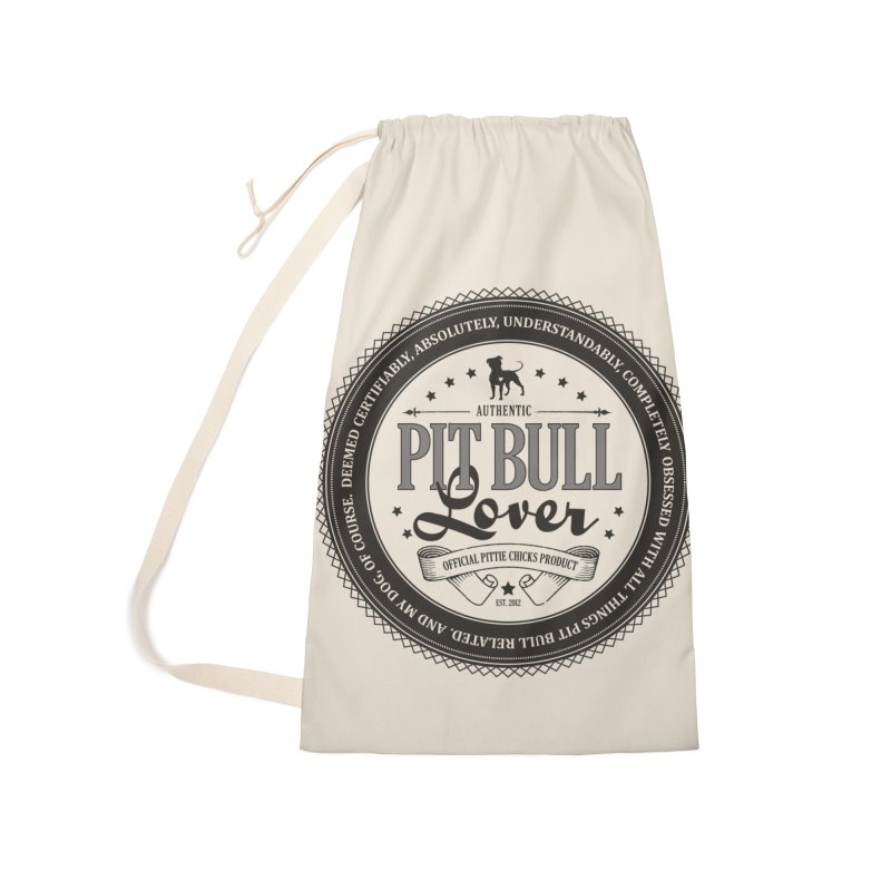 Authentic Pit Bull Lover Accessories Laundry Bag Bag by Pittie Chicks