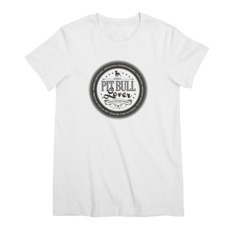 Authentic Pit Bull Lover Women's Premium T-Shirt by Pittie Chicks