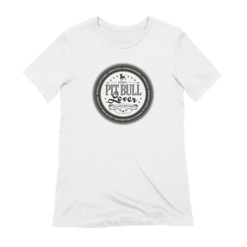Authentic Pit Bull Lover Women's Extra Soft T-Shirt by Pittie Chicks
