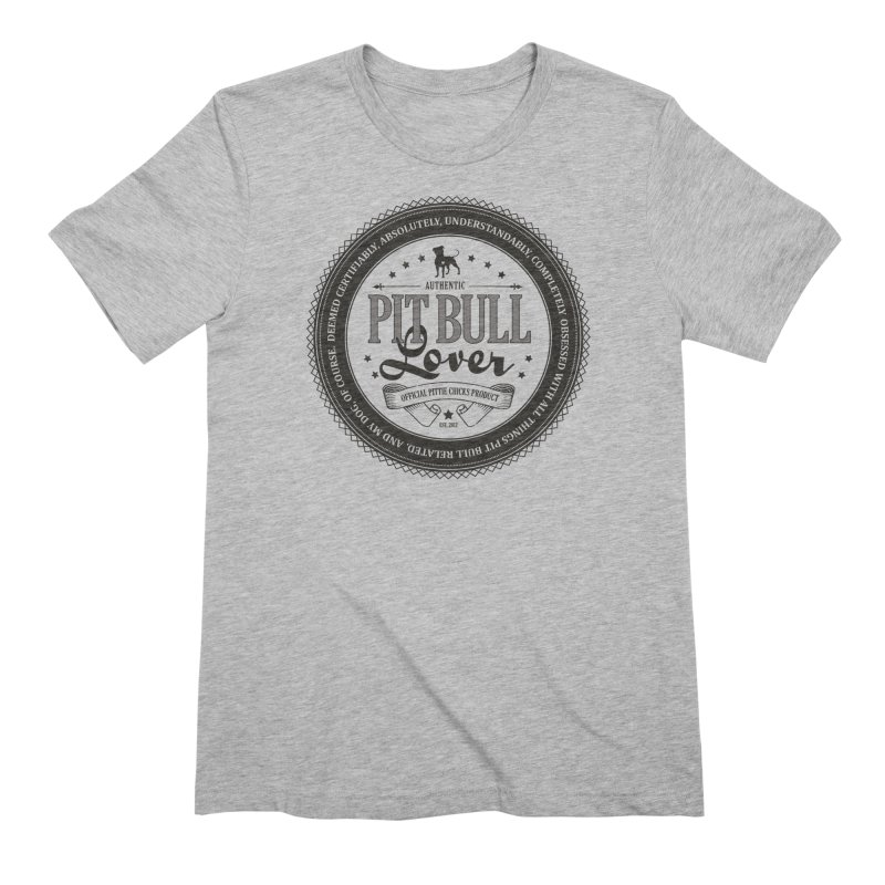 Authentic Pit Bull Lover Men's Extra Soft T-Shirt by Pittie Chicks