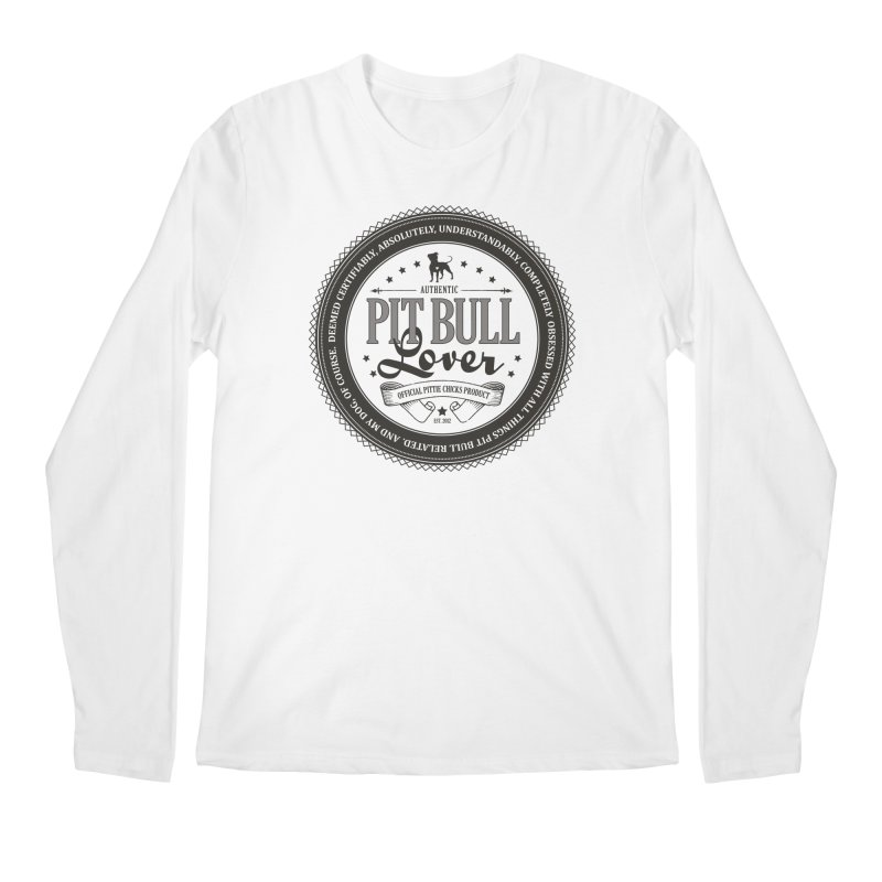 Authentic Pit Bull Lover Men's Regular Longsleeve T-Shirt by Pittie Chicks