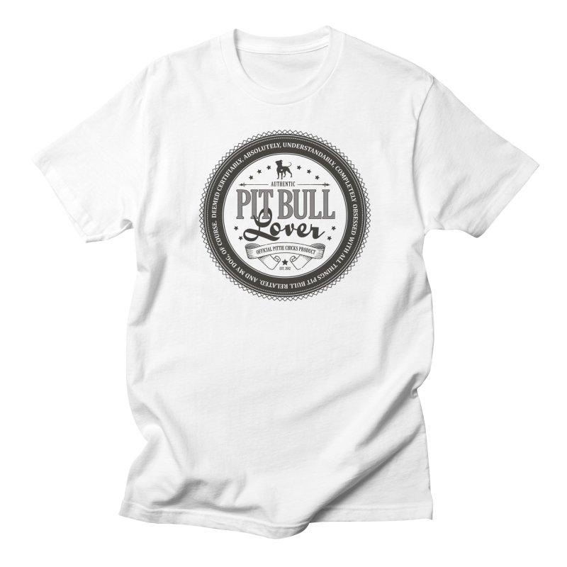 Authentic Pit Bull Lover Men's Regular T-Shirt by Pittie Chicks