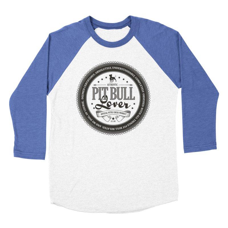 Authentic Pit Bull Lover Men's Baseball Triblend Longsleeve T-Shirt by Pittie Chicks