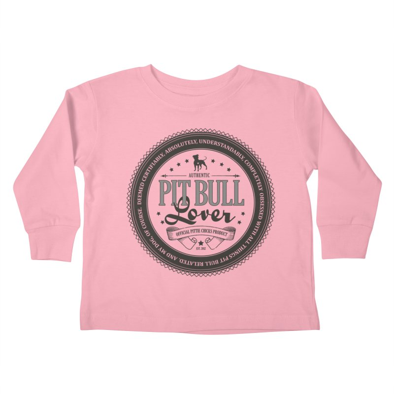 Authentic Pit Bull Lover Kids Toddler Longsleeve T-Shirt by Pittie Chicks