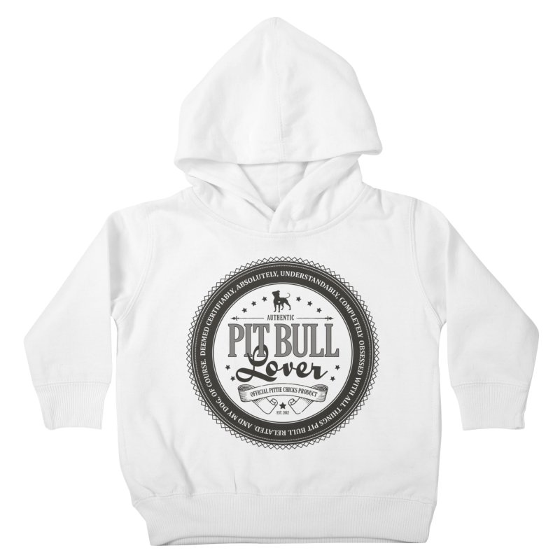 Authentic Pit Bull Lover Kids Toddler Pullover Hoody by Pittie Chicks