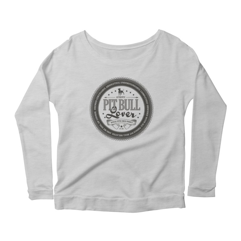 Authentic Pit Bull Lover Women's Scoop Neck Longsleeve T-Shirt by Pittie Chicks