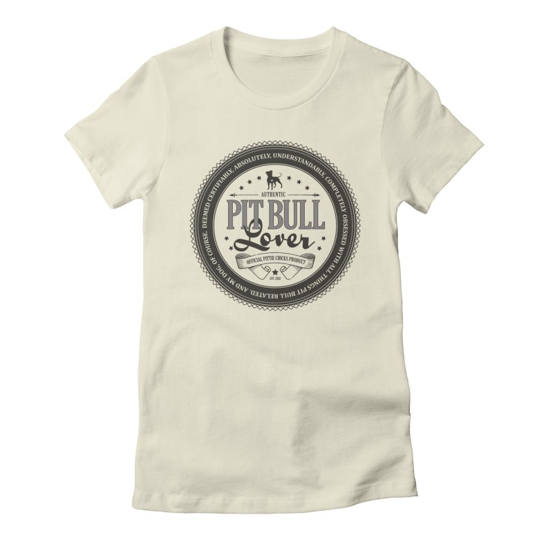 Authentic Pit Bull Lover Women's Fitted T-Shirt by Pittie Chicks
