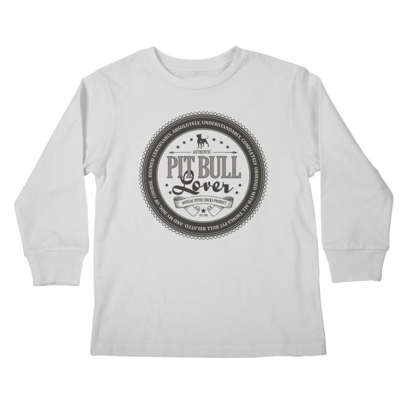Authentic Pit Bull Lover Kids Longsleeve T-Shirt by Pittie Chicks