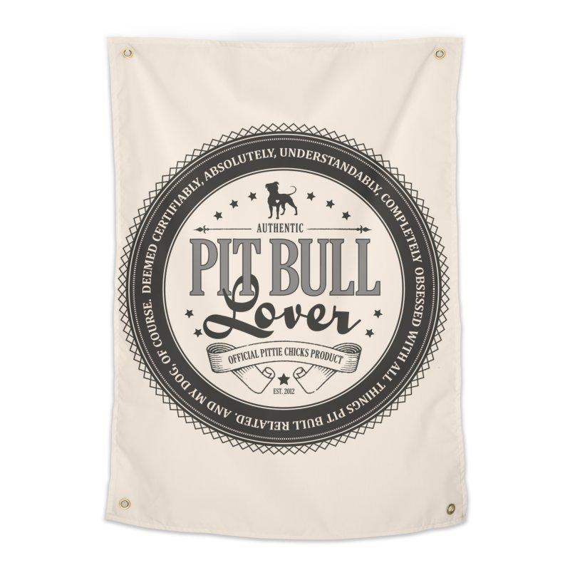 Authentic Pit Bull Lover Home Tapestry by Pittie Chicks