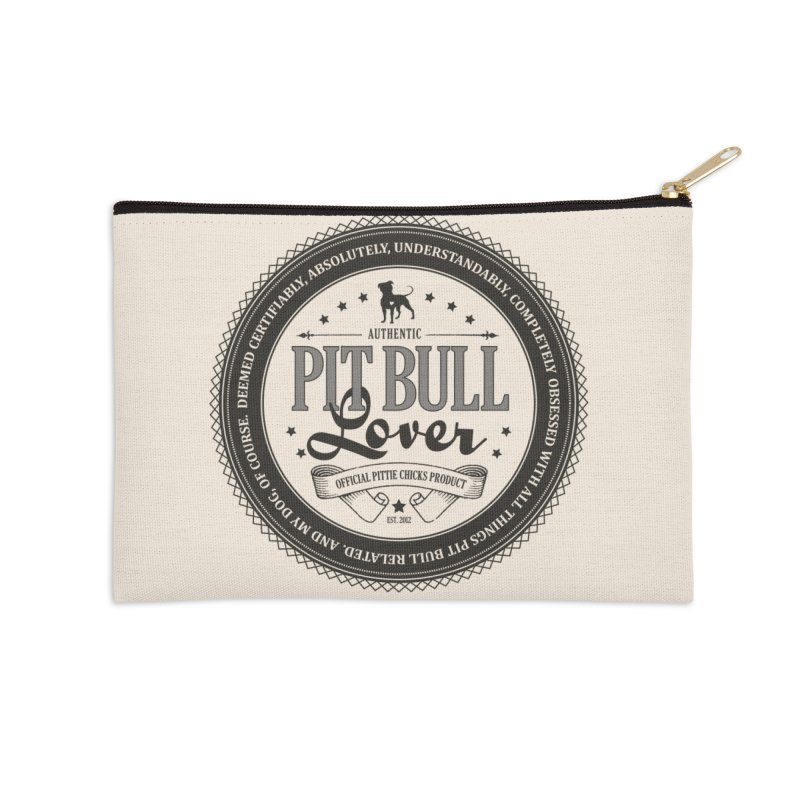 Authentic Pit Bull Lover Accessories Zip Pouch by Pittie Chicks