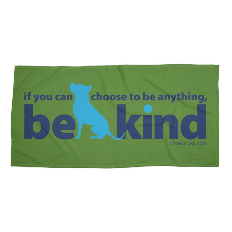 Choose Kind Accessories Beach Towel by Pittie Chicks