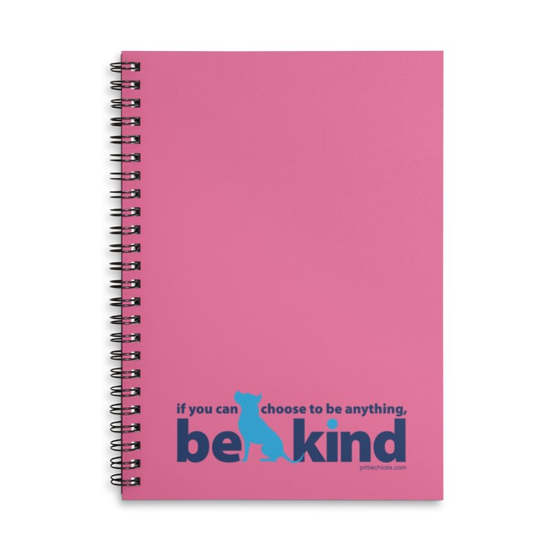 Choose Kind Accessories Lined Spiral Notebook by Pittie Chicks