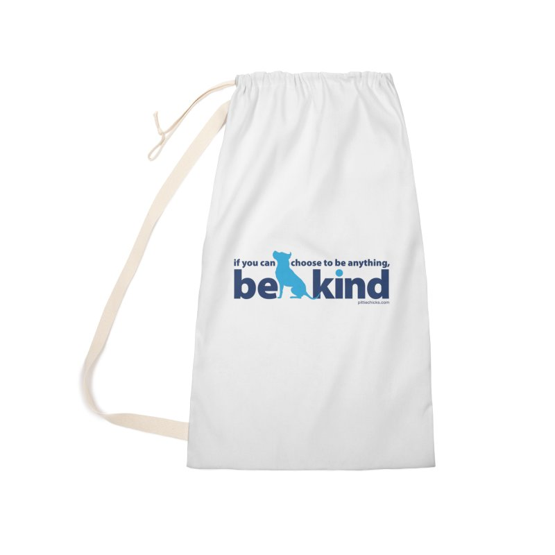 Choose Kind Accessories Laundry Bag Bag by Pittie Chicks
