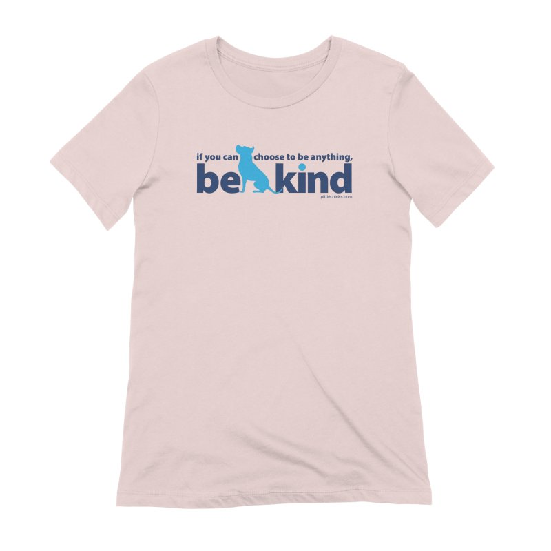 Choose Kind Women's Extra Soft T-Shirt by Pittie Chicks