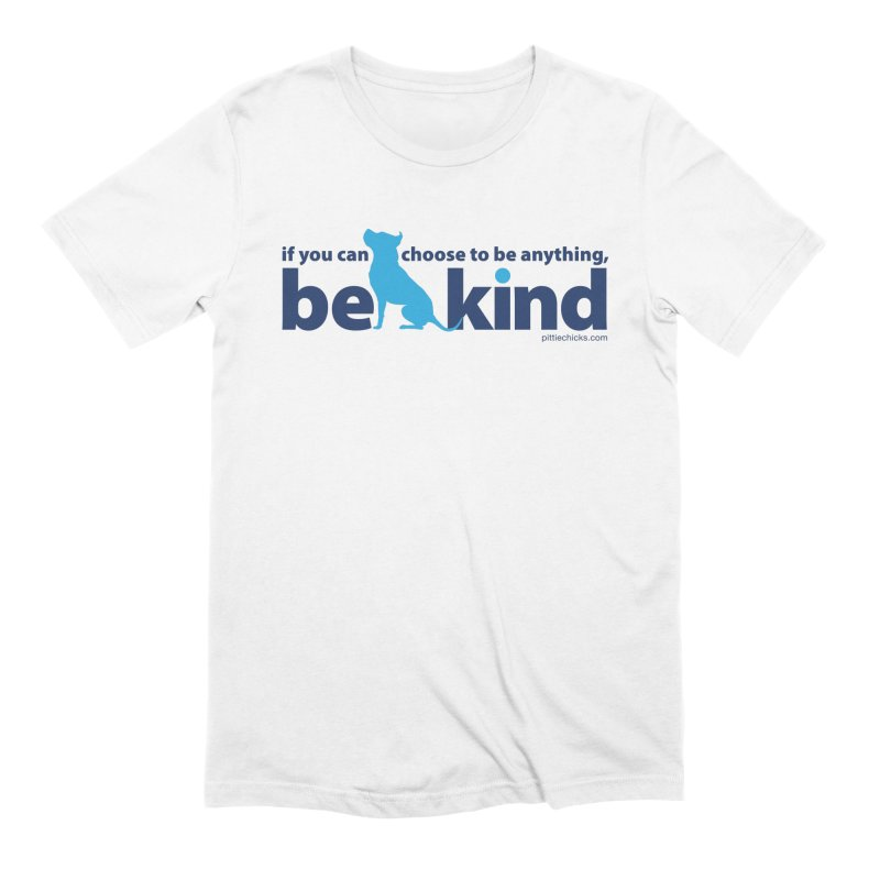 Choose Kind Men's Extra Soft T-Shirt by Pittie Chicks
