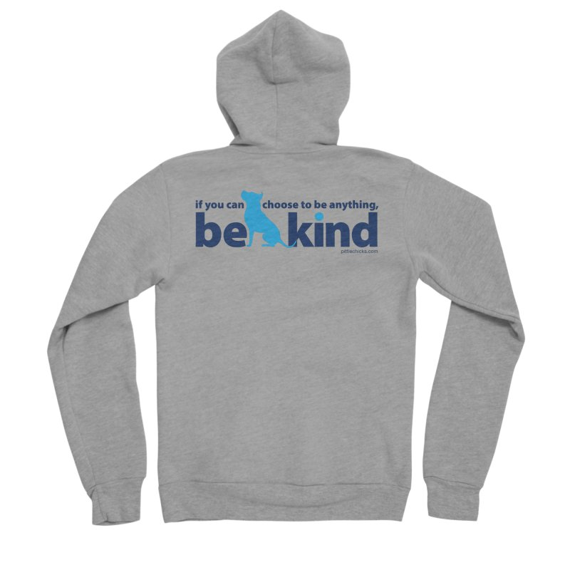 Choose Kind Women's Sponge Fleece Zip-Up Hoody by Pittie Chicks