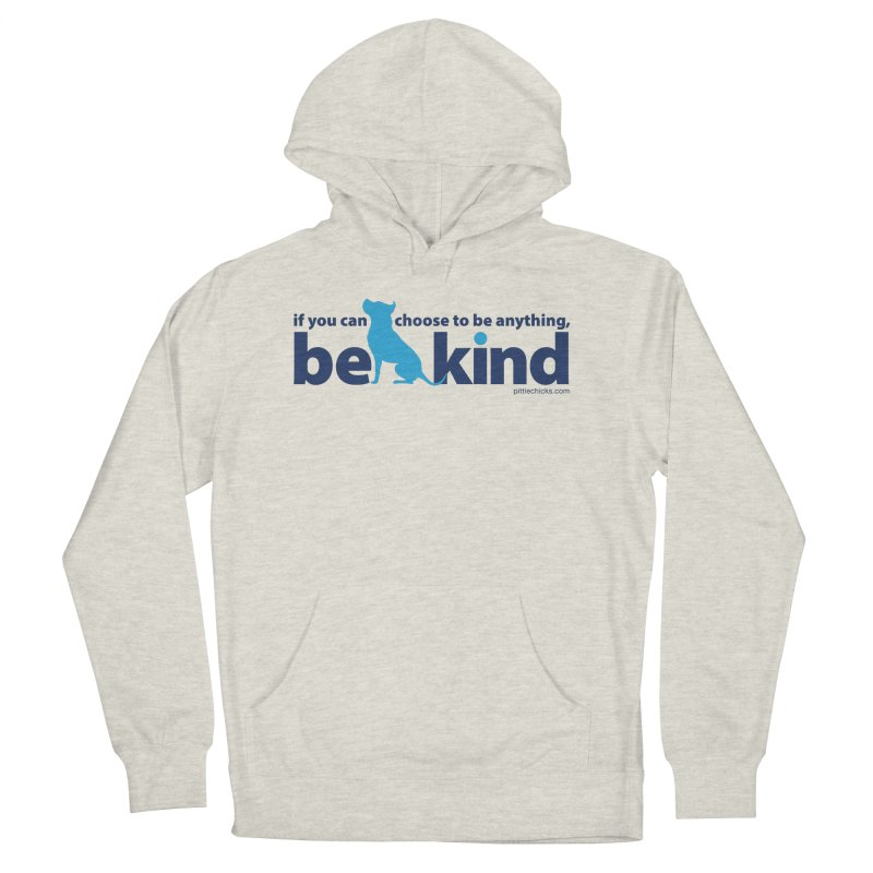 Choose Kind Women's French Terry Pullover Hoody by Pittie Chicks