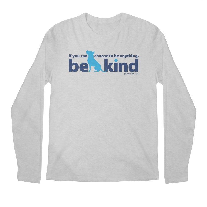 Choose Kind Men's Regular Longsleeve T-Shirt by Pittie Chicks