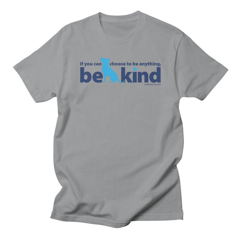 Choose Kind Men's Regular T-Shirt by Pittie Chicks