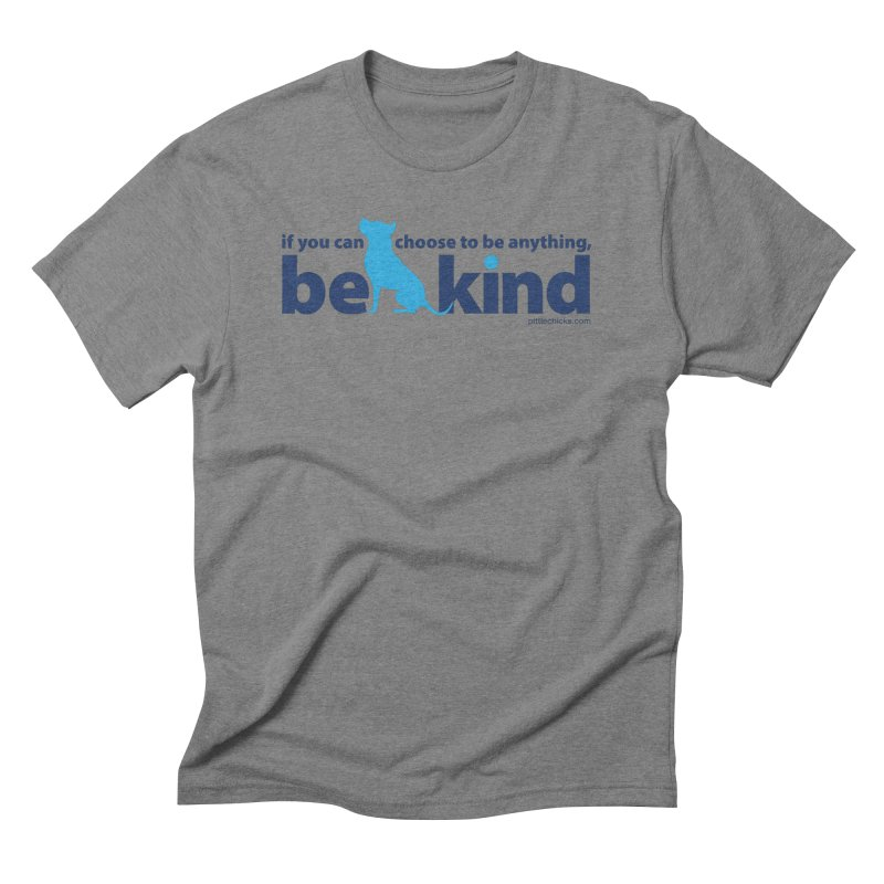 Choose Kind Men's Triblend T-Shirt by Pittie Chicks