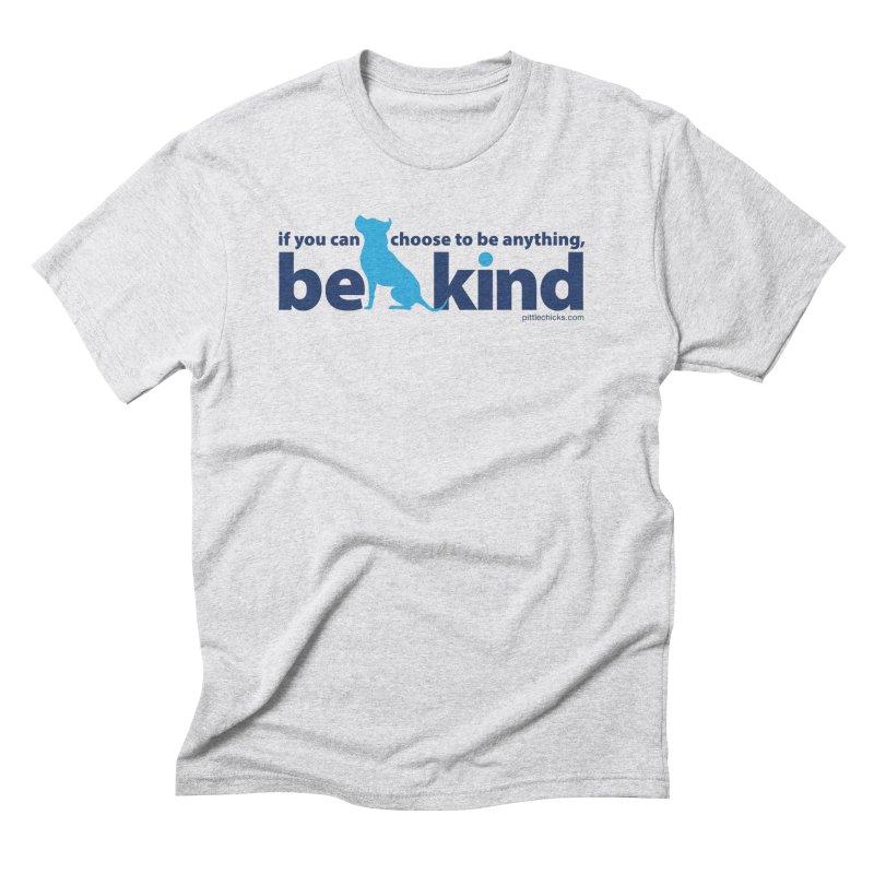 Choose Kind Men's Triblend T-Shirt by Pittie Chicks