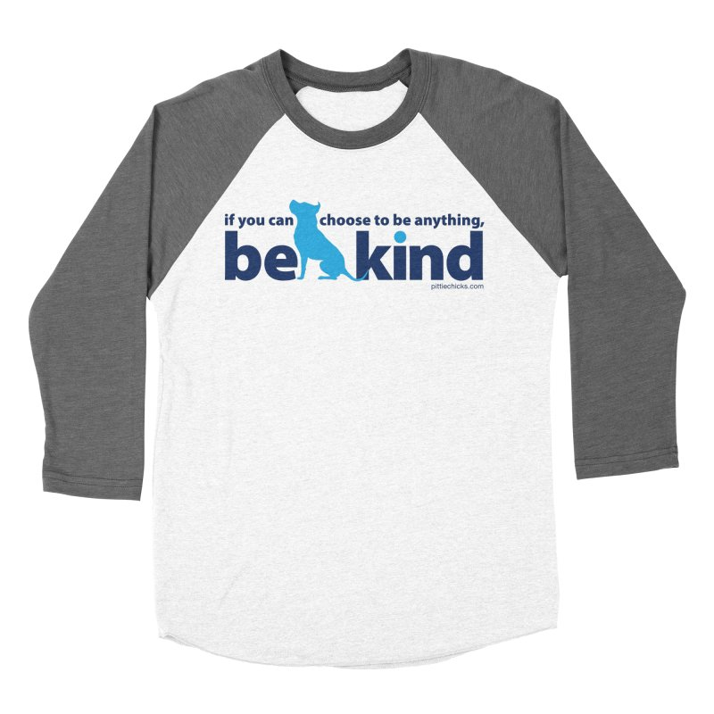 Choose Kind Women's Baseball Triblend Longsleeve T-Shirt by Pittie Chicks