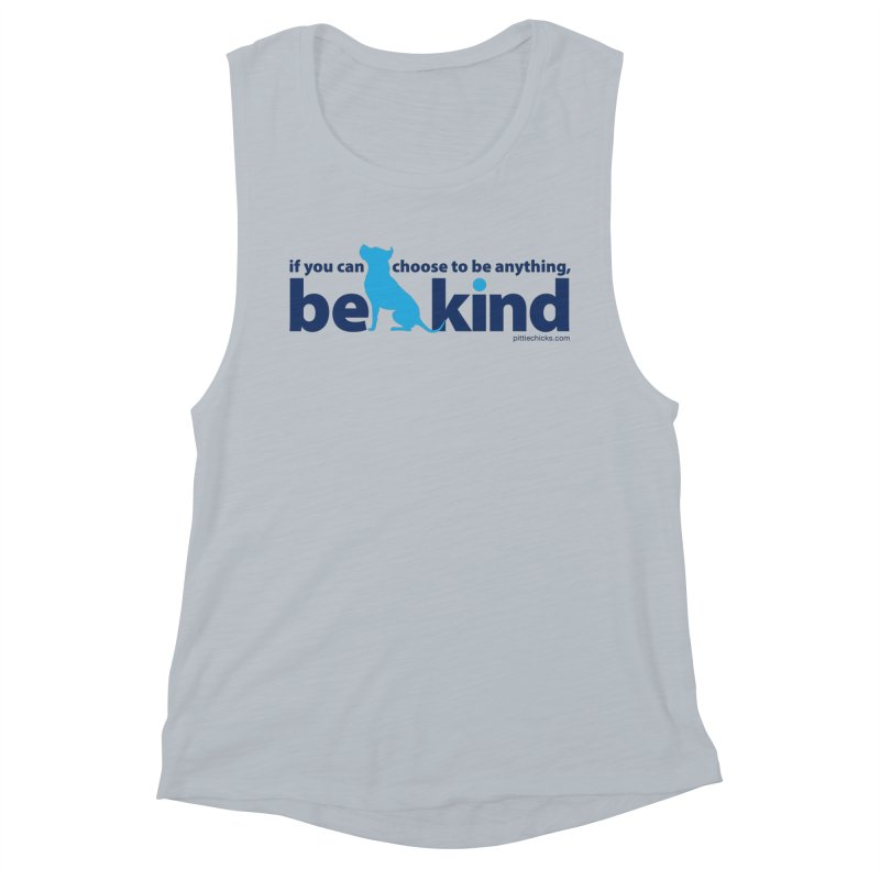 Choose Kind Women's Muscle Tank by Pittie Chicks