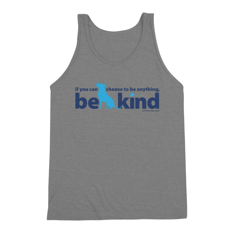Choose Kind Men's Triblend Tank by Pittie Chicks