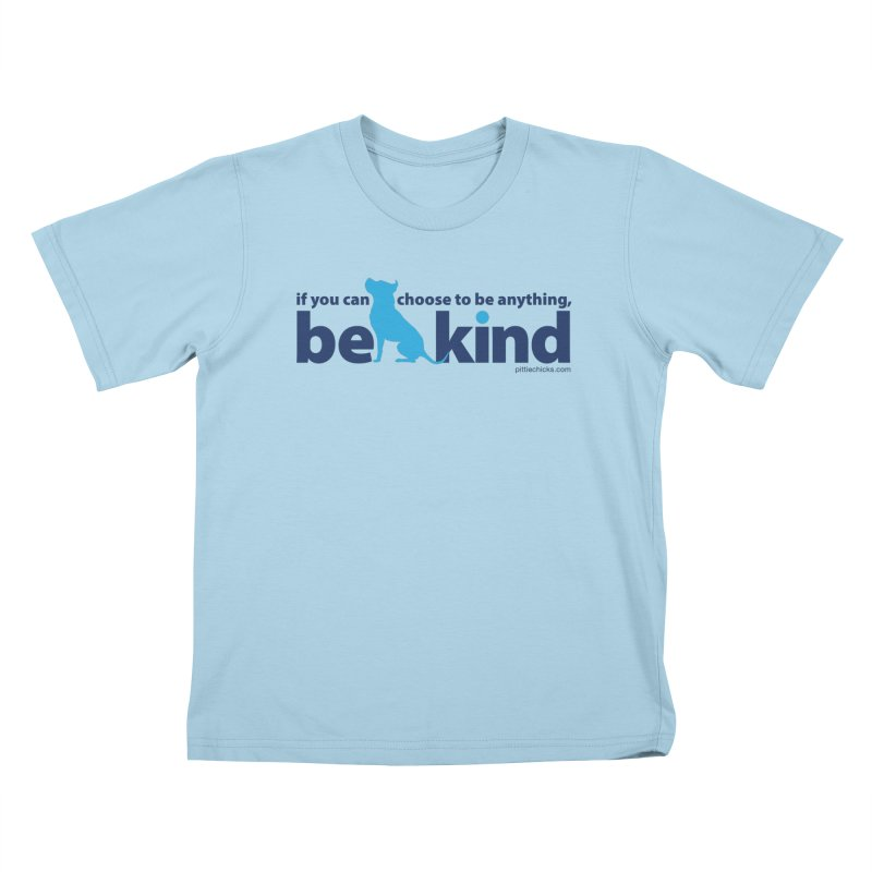 Choose Kind Kids T-Shirt by Pittie Chicks