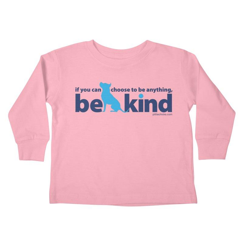 Choose Kind Kids Toddler Longsleeve T-Shirt by Pittie Chicks