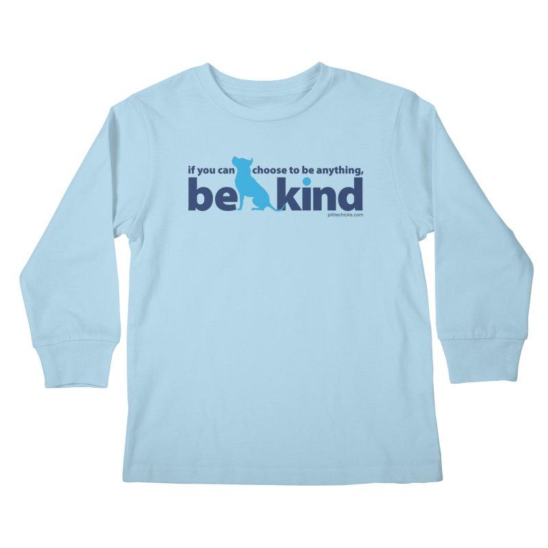 Choose Kind Kids Longsleeve T-Shirt by Pittie Chicks