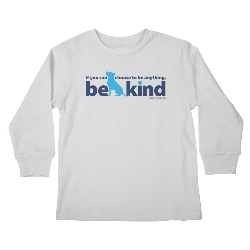 Choose Kind Kids Longsleeve T-Shirt by Pittie Chicks