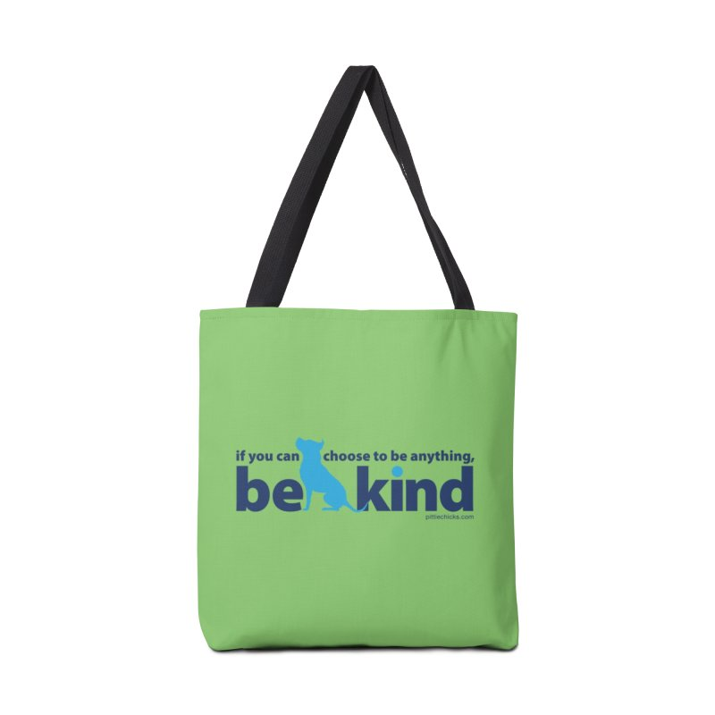 Choose Kind Accessories Tote Bag Bag by Pittie Chicks