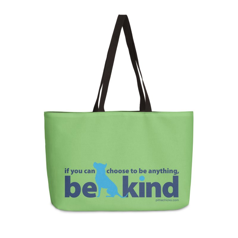 Choose Kind Accessories Weekender Bag Bag by Pittie Chicks