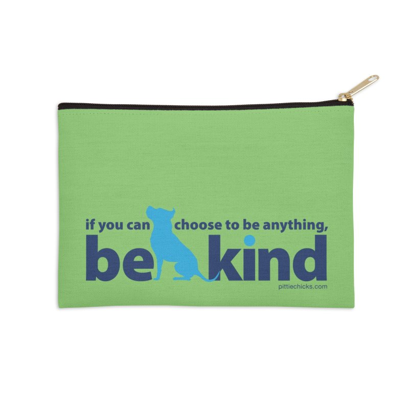 Choose Kind Accessories Zip Pouch by Pittie Chicks