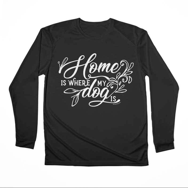 Home Women's Performance Unisex Longsleeve T-Shirt by Pittie Chicks