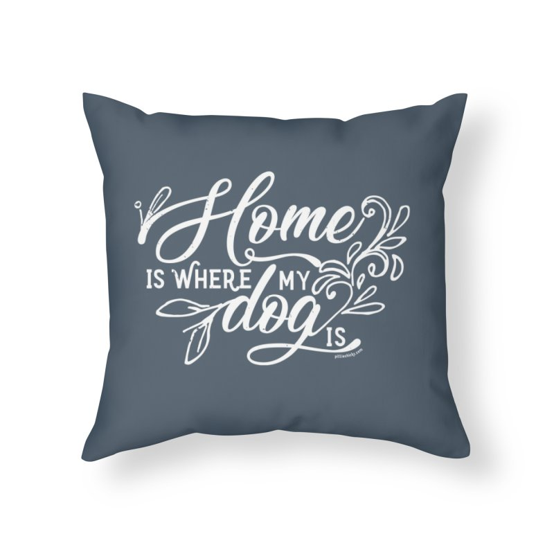 Home Home Throw Pillow by Pittie Chicks