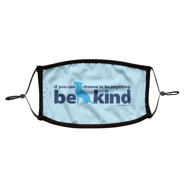 Choose Kind Face Mask Accessories Face Mask by Pittie Chicks
