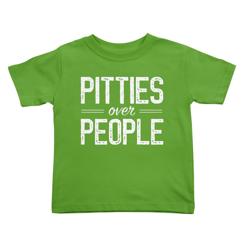 Pitties Over People - White Ink Kids Toddler T-Shirt by Pittie Chicks