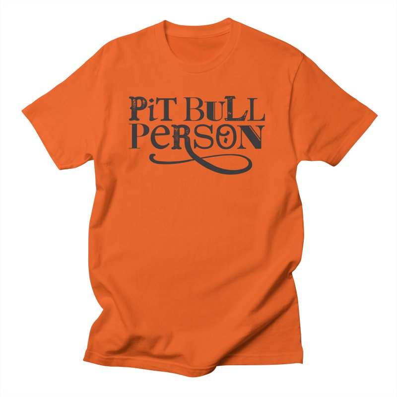 Pit Bull Person - Black Ink Men's T-Shirt by Pittie Chicks
